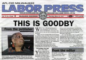The final edition of the Milwaukee Labor Press, with an abbreviated spelling of 'Good-Bye'